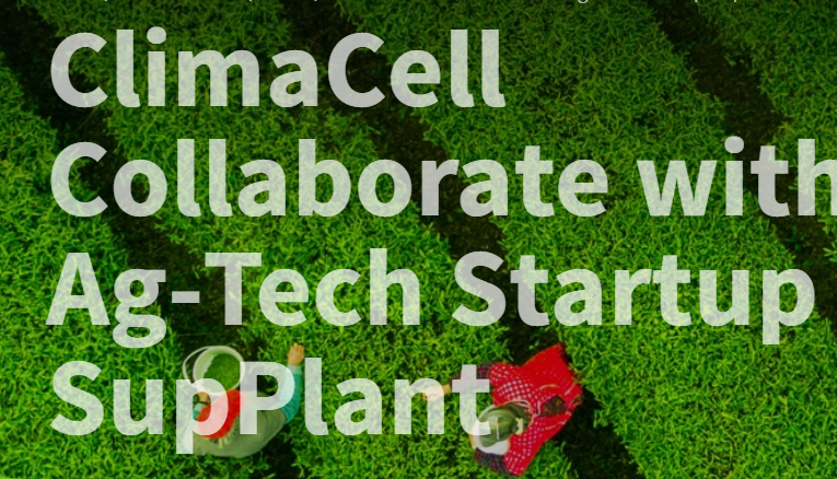 ClimaCell collabs with Ag-Tech startup SupPlant,to bring small farms into the IoT future